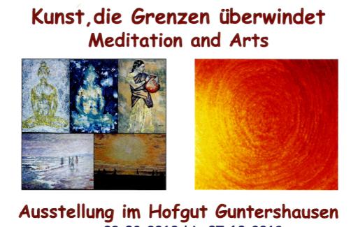 """""""Kunst, die Grenzen überwindet – Meditation and Arts"""" Neue Kunstaustellung im Hofgut Guntershausen"""
